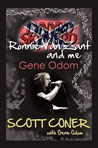 Lynyrd Skynyrd, Ronnie Van Zant, and Me: Scott Coner