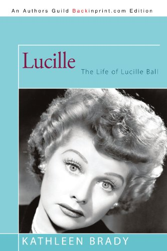 9781462008612: Lucille: The Life Of Lucille Ball