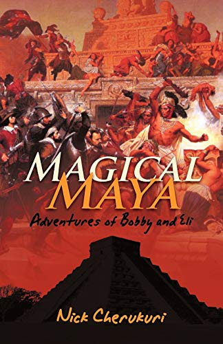 9781462008766: Magical Maya: Adventures of Bobby and Eli
