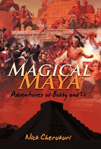 9781462008773: Magical Maya: Adventures of Bobby and Eli