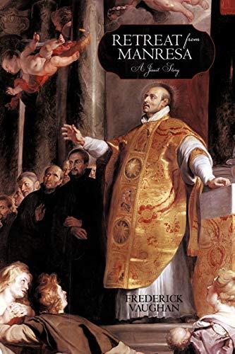 9781462009114: Retreat from Manresa: A Jesuit Story