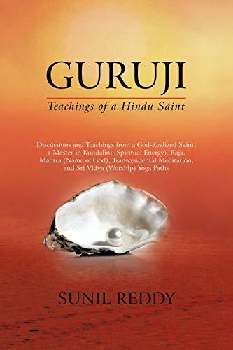 Guruji: Teachings of a Hindu Saint: Sunil Reddy