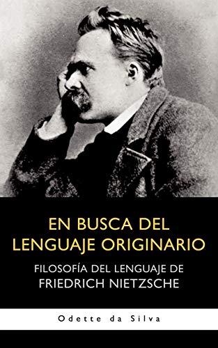 9781462009435: En Busca del Lenguaje Originario: Filosofia del Lenguaje de Friedrich Nietzsche