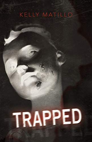 Trapped: Kelly Matillo