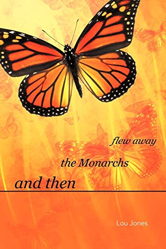 9781462009572: And Then the Monarchs Flew Away