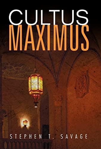 Cultus Maximus: Savage, Stephen T.