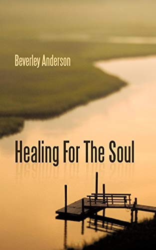Healing For The Soul: Anderson, Beverley