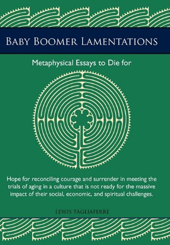 9781462010356: Baby Boomer Lamentations: Metaphysical Essays to Die for