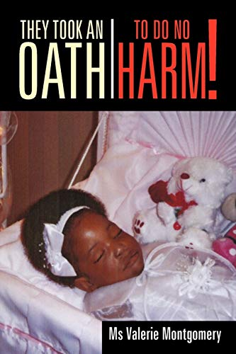 9781462011438: They Took an Oath to Do No Harm!