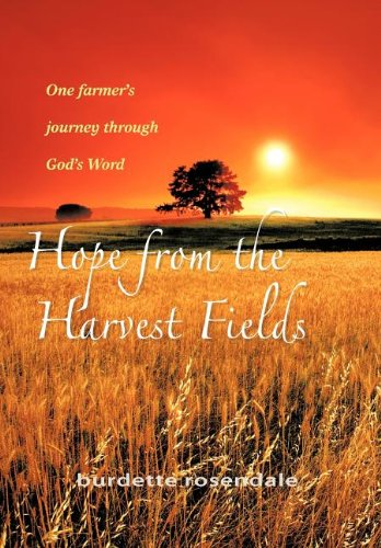 9781462013807: Hope from the Harvest Fields: One Farmer's Journey through God's Word