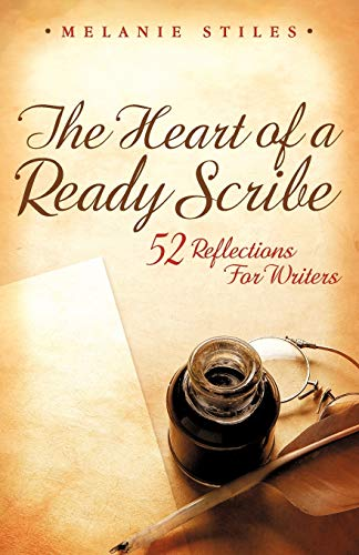 9781462014392: The Heart Of A Ready Scribe: 52 Reflections For Writers