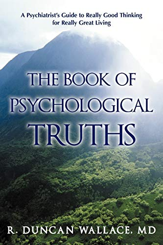 9781462015610: The Book of Psychological Truths: A Psychiatrist's Guide to Really Good Thinking for Really Great Living