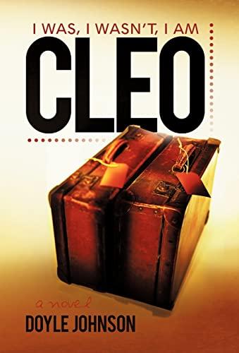 9781462016075: Cleo: I Was, I Wasn't, I Am