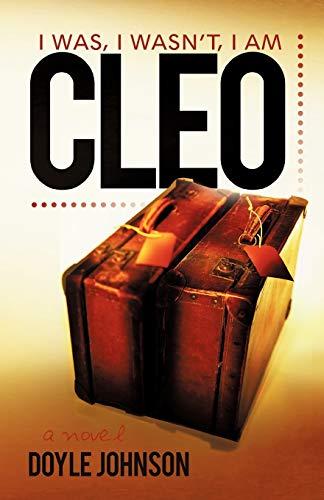 9781462016082: Cleo: I Was, I Wasn't, I Am