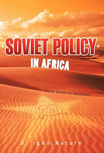 Soviet Policy in Africa: From Lenin to Brezhnev: O. Igho Natufe