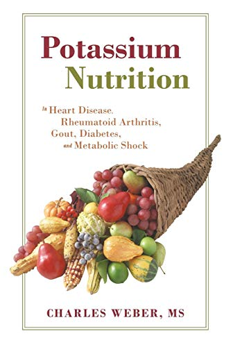 9781462017539: Potassium Nutrition: In Heart Disease, Rheumatoid Arthritis, Gout, Diabetes, and Metabolic Shock