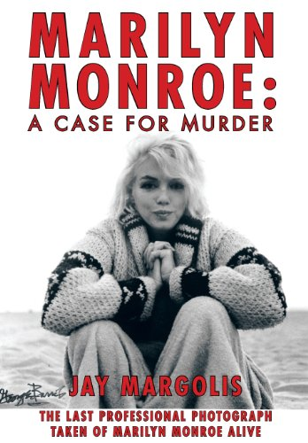 Marilyn Monroe: A Case for Murder: Margolis, Jay