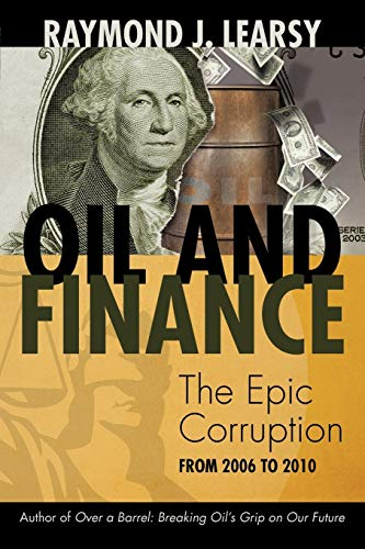 9781462018093: Oil And Finance: The Epic Corruption