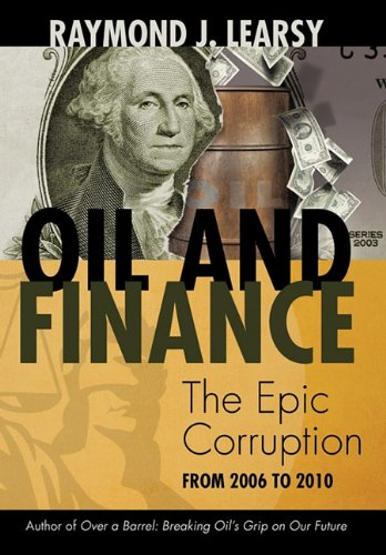 9781462018109: Oil and Finance: The Epic Corruption