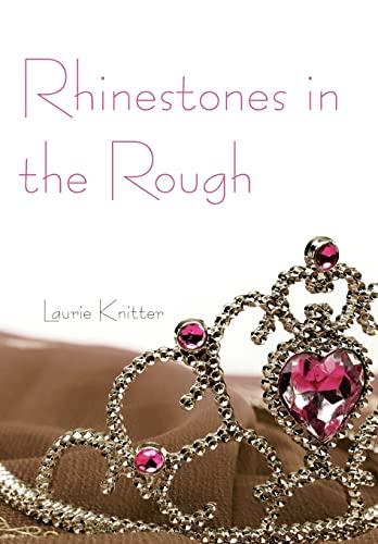 9781462019328: Rhinestones in the Rough