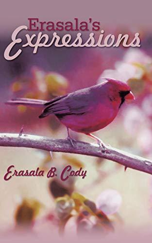 Erasalas Expressions: Erasala B. Cody