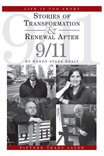 9781462020225: Life Is Too Short: Stories of Transformation and Renewal after 9/11