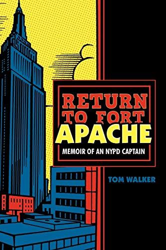 9781462020492: Return To Fort Apache: Memoir Of An Nypd Captain