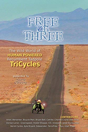 9781462021611: Free On Three: The Wild World Of Human Powered Recumbent Tadpole Tricycles