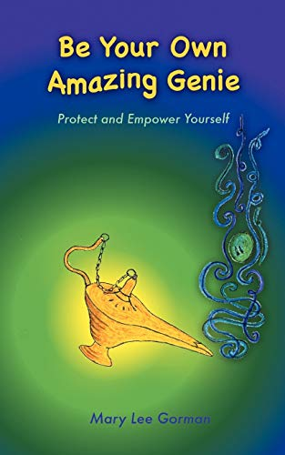 9781462021628: Be Your Own Amazing Genie: Protect and Empower Yourself