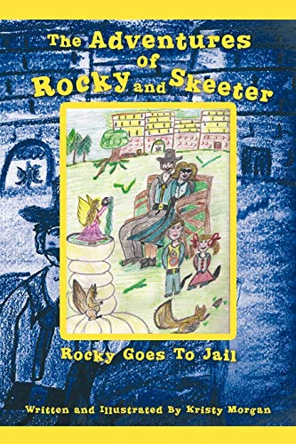 The Adventures of Rocky and Skeeter Rocky Goes to Jail: Kristy Morgan