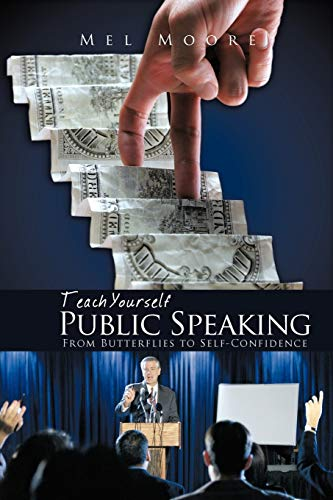9781462025053: Teach Yourself Public Speaking From Butterflies to Self-Confidence