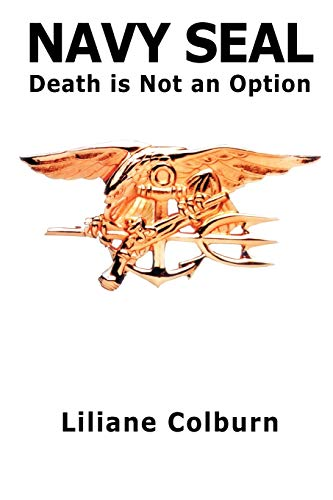 9781462026982: Navy Seal: Death Is Not an Option