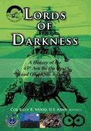 Lords of Darkness: A History of the 45th Avn Bn (Sp Ops) and Okarng Aviation: Col Billy R. Wood Us ...