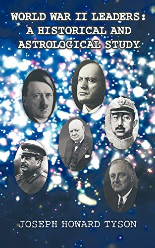 9781462028528: World War II Leaders: A Historical and Astrological Study