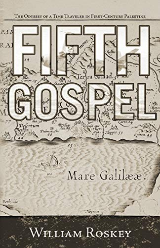 9781462028573: Fifth Gospel: The Odyssey of a Time Traveler in First-Century Palestine