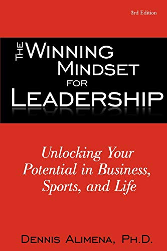 9781462028849: The Winning Mindset for Leadership: Unlocking Your Potential in Business, Sports, and Life