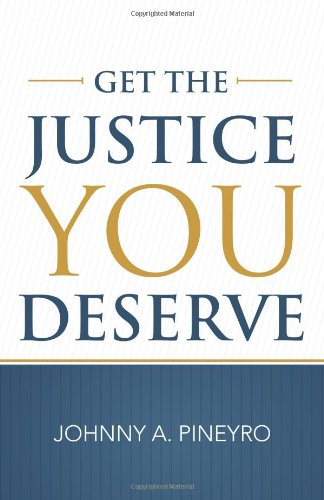 9781462029143: Get The Justice You Deserve