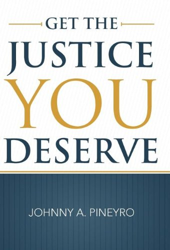 9781462029167: Get the Justice You Deserve