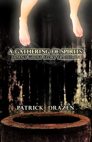 9781462029426: A Gathering of Spirits: Japan's Ghost Story Tradition: From Folklore and Kabuki to Anime and Manga