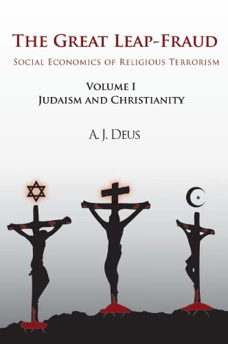 The Great Leap-Fraud: Social Economics of Religious Terrorism, Volume II: Islam and Secularization:...