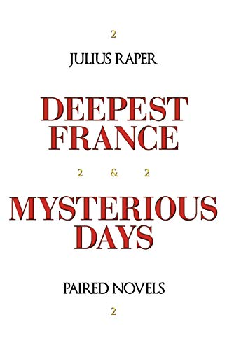 9781462030286: Deepest France: Mysterious Days: Paired Novels
