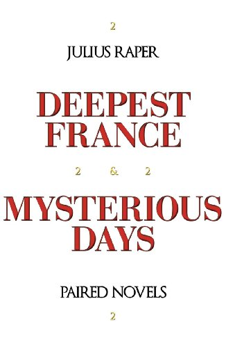 9781462030293: Deepest France: Mysterious Days: Paired Novels