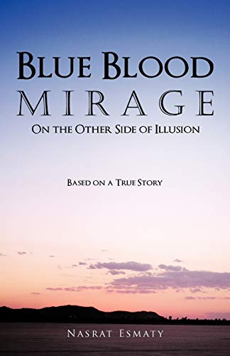 9781462030705: Blue Blood Mirage: On The Other Side Of Illusion