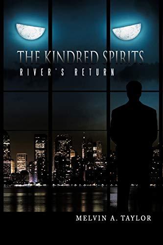 The Kindred Spirits: River's Return: Melvin A. Taylor