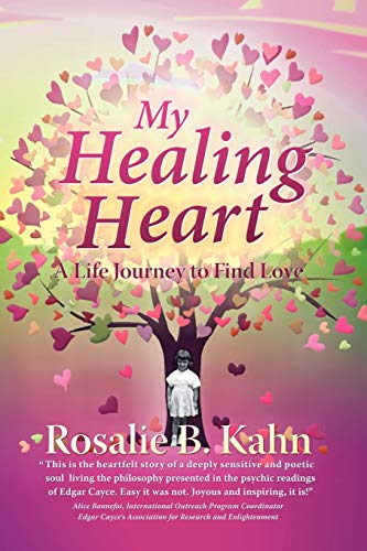 9781462031023: My Healing Heart: A Life Journey to Find Love