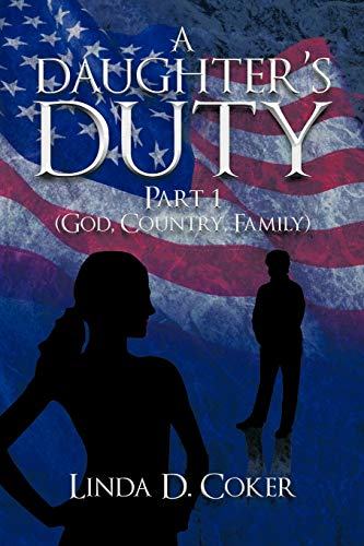 9781462031214: A Daughter's Duty Part 1: (God, Country, Family)