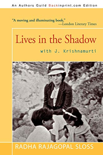 Lives in the Shadow with J. Krishnamurti: Sloss, Radha Rajagopal