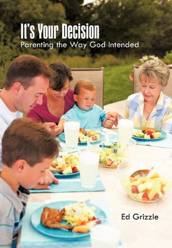 9781462031887: It's Your Decision: Parenting the Way God Intended