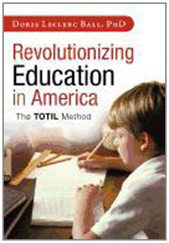 9781462032266: Revolutionizing Education in America: The Totil Method