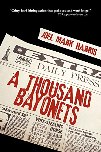 A THOUSAND BAYONETS (Signed): Harris, Joel Mark